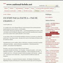 CE N'EST PAS LA FAUTE A « PAS DE CHANCE » ! - www.national-hebdo.net