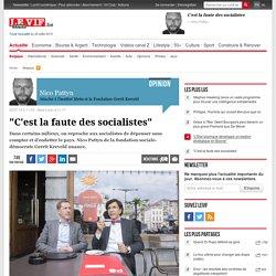 """""""C'est la faute des socialistes"""""""