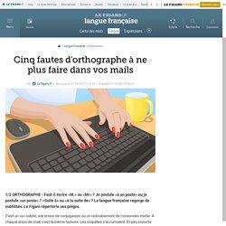 Cinq fautes d'orthographe à ne plus faire dans vos mails