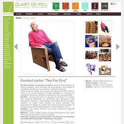 "Quart de Poil-T41-Fauteuil carton ""Tea For One"""