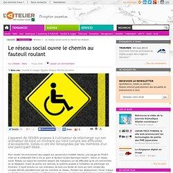 Le réseau social ouvre=chemin au fauteuil roulant