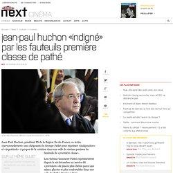Jean-Paul Huchon «indigné» par les fauteuils première classe de Pathé
