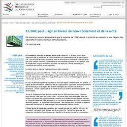 OMC - 2012 - L'OMC peut… agir en faveur de l'environnement et de la santé