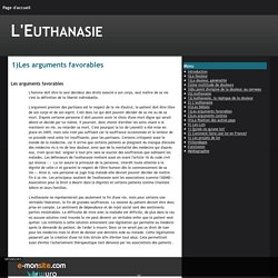 1)Les arguments favorables - L'Euthanasie