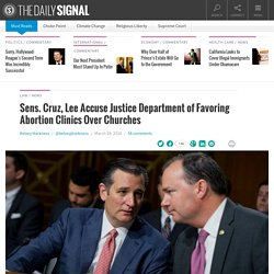 Cruz Accuses DOJ of Favoring Abortion Clinics Over Churches