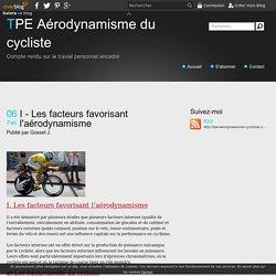 I - Les facteurs favorisant l'aérodynamisme - TPE Aérodynamisme du cycliste