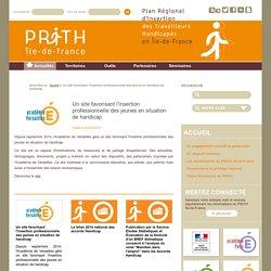 Un site favorisant l'insertion professionnelle des jeunes en situation de handicap - PRITH en Ile de France
