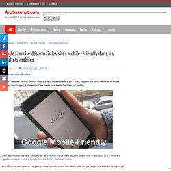Google favorise désormais les sites Mobile-Friendly dans les résultats mobiles