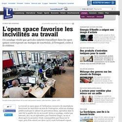 L open space favorise les incivilités au travail