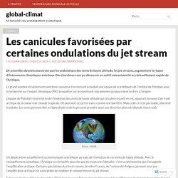 Les canicules favorisées par certaines ondulations du jet stream – global-climat