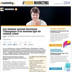 Les réseaux sociaux favorisent l'émergence d'un nouveau type de relation client - Social Business