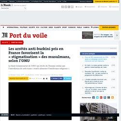 Les arrêtés anti-burkini pris en France favorisent la «stigmatisation» des musulmans, selon l'ONU