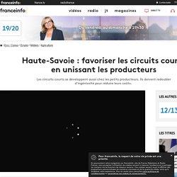 FRANCE 3 05/05/19 Haute-Savoie : favoriser les circuits courts en unissant les producteurs