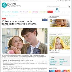 10 trucs pour favoriser la complicité entre vos enfants - Famille - Frères et soeurs