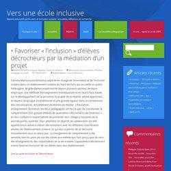 Favoriser «l'inclusion» d'élèves décrocheurs par la médiation d'un projet