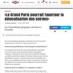 «Le Grand Paris pourrait favoriser la délocalisation des soirées»