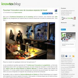 Favoriser l'innovation avec de nouveaux espaces de travail