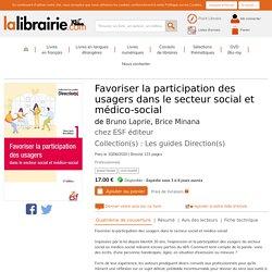 Favoriser la participation des usagers dans le secteur social et médico-social écrit par Bruno Laprie et Brice Minana - ESF éditeur