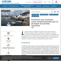 Favoriser une insertion socio-professionnelle par la (...) - UNCCAS