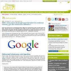 SEO : mise à jour de Google pour favoriser les contenus récents, 35% des recherches affectées !