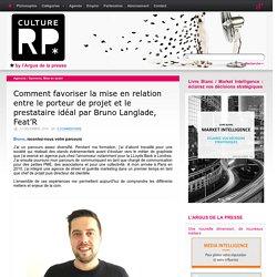 Comment favoriser la mise en relation entre le porteur de projet et le prestataire idéal par Bruno Langlade, Feat'R