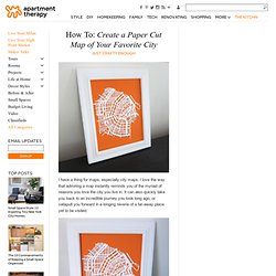 How To: Create a Paper Cut Map of Your Favorite City Just Crafty Enough