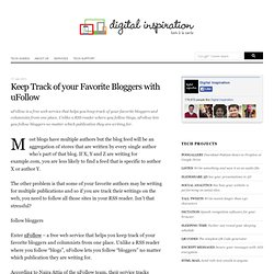 Keep Track of your Favorite Bloggers and Columnists