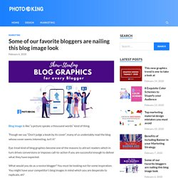 Some of our favorite bloggers are nailing this blog image look - PhotoADKing Blog