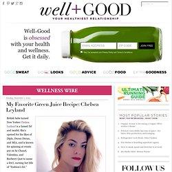 My Favorite Green Juice Recipe: Chelsea Leyland