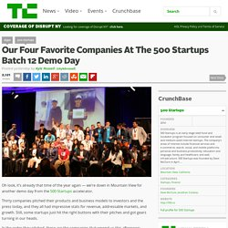 Our Four Favorite Companies At The 500 Startups Batch 12 Demo Day