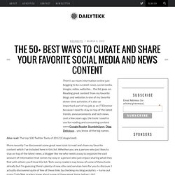 The 50+ Best Ways to Curate and Share Your Favorite Social Media and News Content