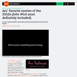 Ars' favorite movies of the 2010s (John Wick most definitely included)
