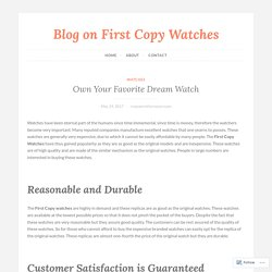 Own Your Favorite Dream Watch – Blog on First Copy Watches