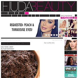 My Favorite New Coffee Scrub!!! « huda beauty