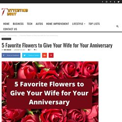 5 Favorite Flowers to Give Your Wife for Your Anniversary