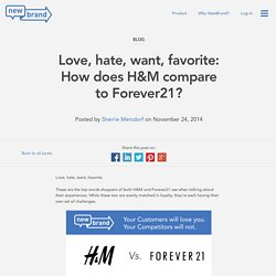 Love, hate, want, favorite: How does H&M compare to Forever21?