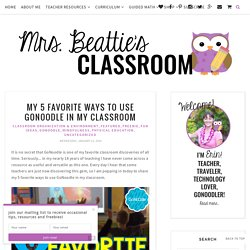 My 5 Favorite Ways to Use GoNoodle in My Classroom - Mrs. Beattie's Classroom