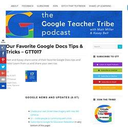 Our Favorite Google Docs Tips & Tricks - GTT017