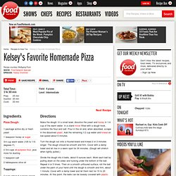 Kelsey's Favorite Homemade Pizza Recipe :