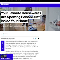 Your Favorite Housewares Are Spewing Poison Dust Inside Your Home
