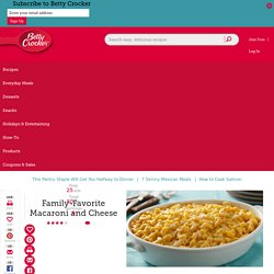 Family-Favorite Macaroni and Cheese Recipe - BettyCrocker.com