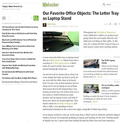 Our Favorite Office Objects: The Letter Tray as Laptop Stand