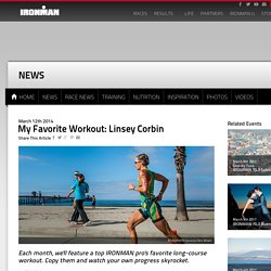 My Favorite Workout: Linsey Corbin - IRONMAN Official Site