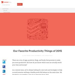 Our Favorite Productivity Things of 2015 - Todoist Blog