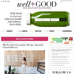 My Favorite Green Juice Recipe: Amanda Chantal Bacon