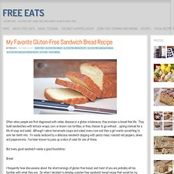 My Favorite Gluten-Free Sandwich Bread Recipe - Free Eats