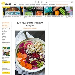 12 of My Favorite Whole30 Recipes — Adventures in Whole30