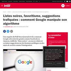 Listes noires, favoritisme, suggestions trafiquées : comment Google manipule son algorithme