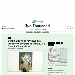 LOOK - Byron Spencer reviews his favourite portrait in the MCA's Chuck Close show - Two Thousand