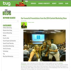 Our Favourite Presentations from the 2014 Content Marketing Show | Search Engine Marketing Blog | Tug